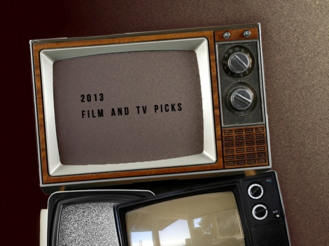 2013 Film & TV Picks
