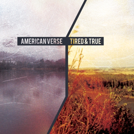 "The Tired And True, American Verse 7"" Split"